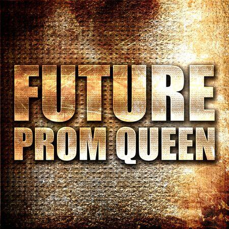 prom queen: prom queen, 3D rendering, metal text on rust background