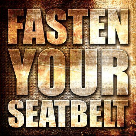 cinturón de seguridad: abroche el cinturón de seguridad, 3D, texto del metal en fondo del moho
