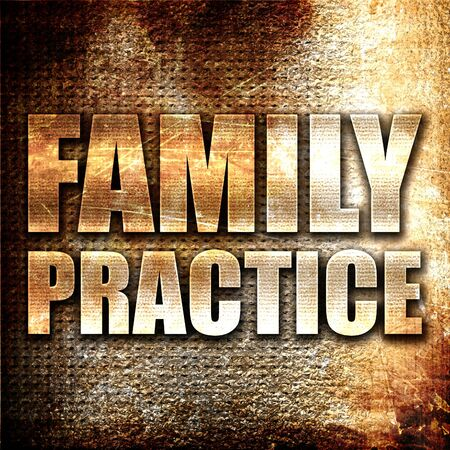 family practitioner: family practice, 3D rendering, metal text on rust background