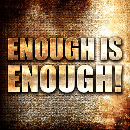 enough: enough is enough, 3D rendering, metal text on rust background