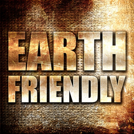earth friendly: earth friendly, 3D rendering, metal text on rust background