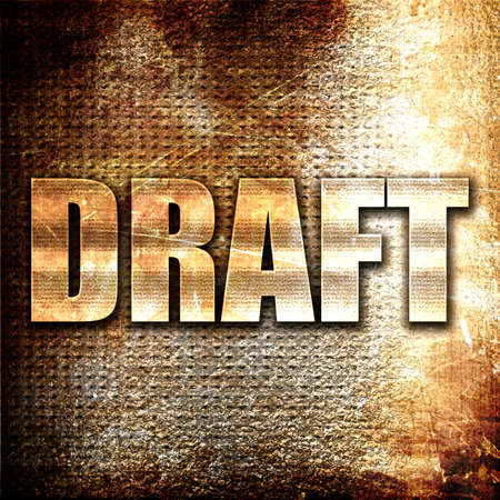 military draft: draft, 3D rendering, metal text on rust background
