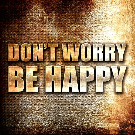 conform: do not worry be happy, 3D rendering, metal text on rust background