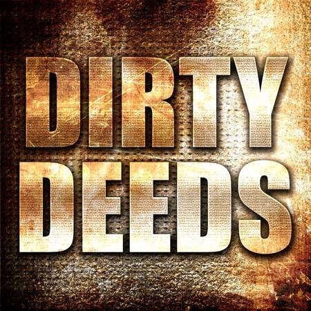 deeds: dirty deeds, 3D rendering, metal text on rust background