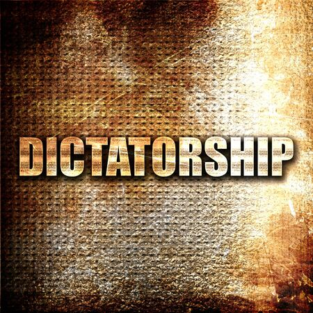 dictatorship: dictatorship, 3D rendering, metal text on rust background