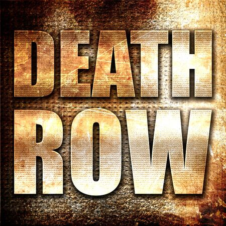sentence: death row, 3D rendering, metal text on rust background