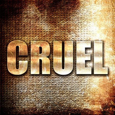 cruel: cruel, 3D rendering, metal text on rust background Stock Photo