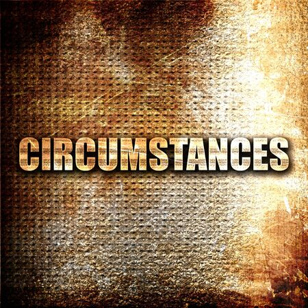 the circumstances: circumstances, 3D rendering, metal text on rust background