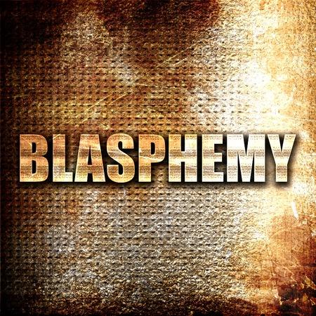 blasphemy: blasphemy, 3D rendering, metal text on rust background