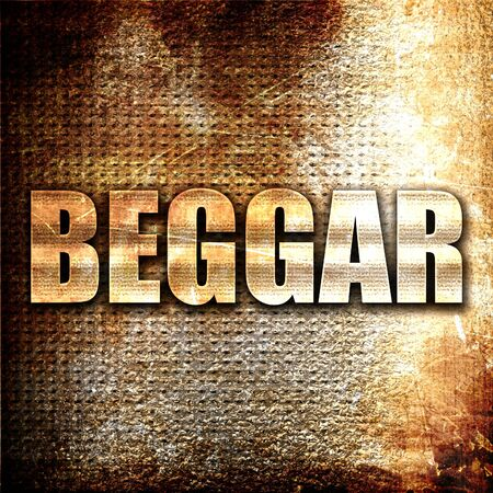 beggar: beggar, 3D rendering, metal text on rust background Stock Photo
