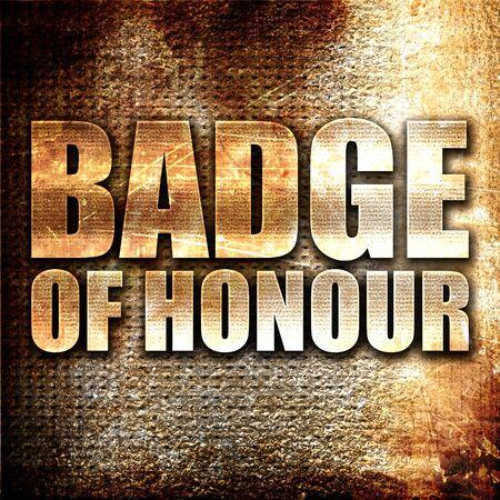 honour: badge of honour, 3D rendering, metal text on rust background