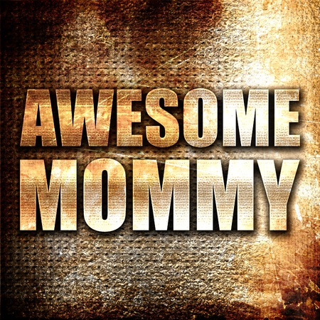 compliment: awesome mommy, 3D rendering, metal text on rust background