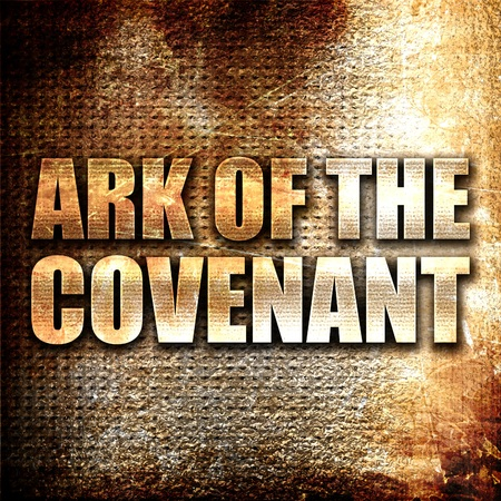 covenant: ark of the covenant, 3D rendering, metal text on rust background