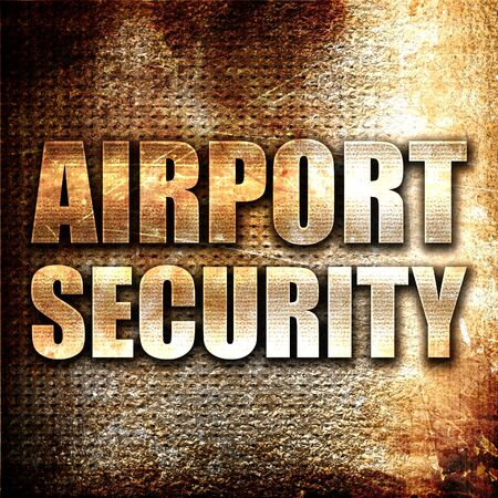 airport security: airport security, 3D rendering, metal text on rust background