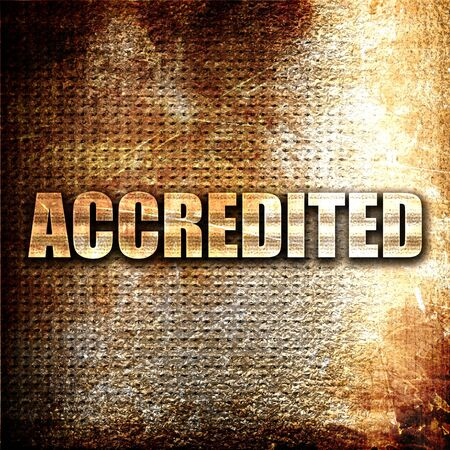accredited: accredited, 3D rendering, metal text on rust background Stock Photo