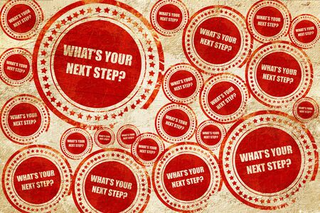 what's ahead: whats your next step, red stamp on a grunge paper texture