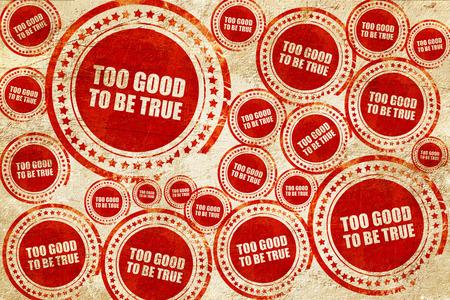 trop beau pour être vrai, timbre rouge sur une texture de papier grunge