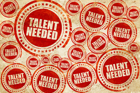 needed: talent needed, red stamp on a grunge paper texture