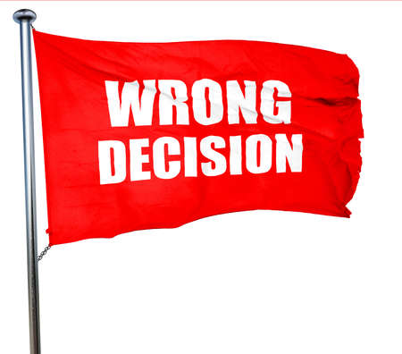 blunder: wrong decision, 3D rendering, a red waving flag