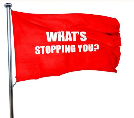 stopping: whats stopping you, 3D rendering, a red waving flag Stock Photo