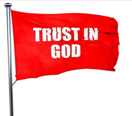 god 3d: trust in god, 3D rendering, a red waving flag