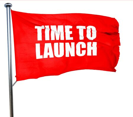 unveil: time to launch, 3D rendering, a red waving flag