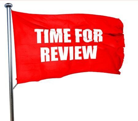 appraise: time for review, 3D rendering, a red waving flag