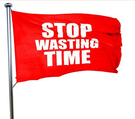 wasting: stop wasting time, 3D rendering, a red waving flag Stock Photo