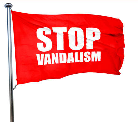 vandalize: stop vandalism, 3D rendering, a red waving flag