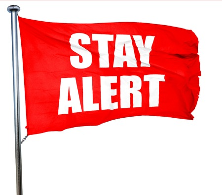 stay alert: stay alert, 3D rendering, a red waving flag