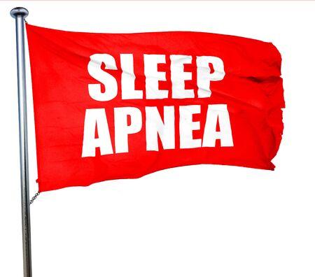 seep: sleep apnea, 3D rendering, a red waving flag