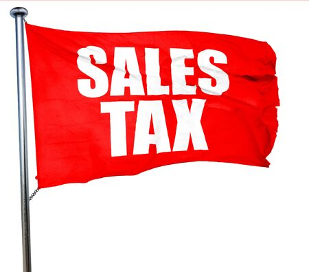 taxable income: sales tax, 3D rendering, a red waving flag