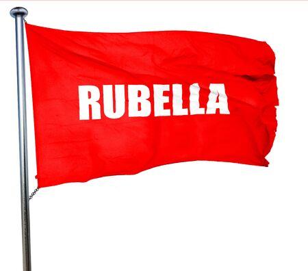 rubella: rubella, 3D rendering, a red waving flag