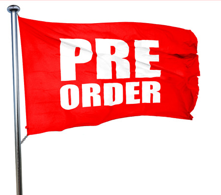 preorder: pre order, 3D rendering, a red waving flag Stock Photo