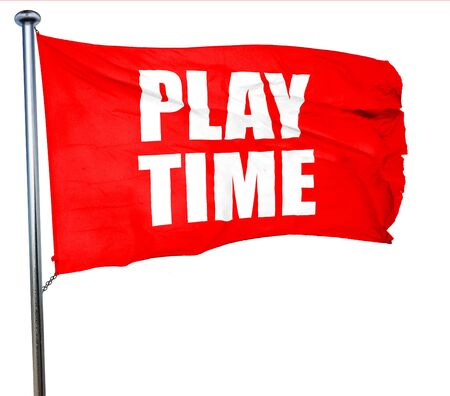 play time: play time, 3D rendering, a red waving flag