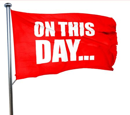 historical events: on this day..., 3D rendering, a red waving flag