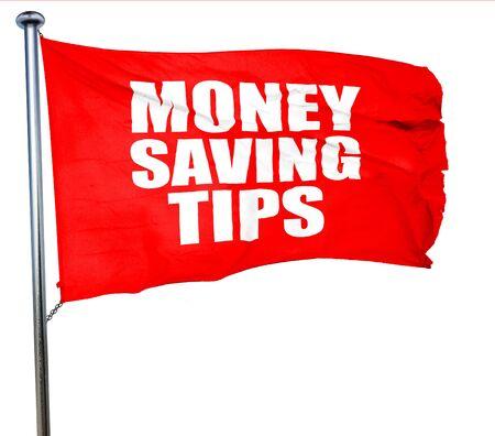 saving tips: money saving tips, 3D rendering, a red waving flag