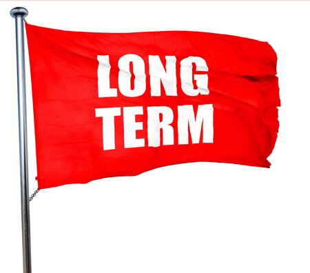 long term: long term, 3D rendering, a red waving flag