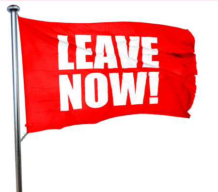 positiveness: leave now!, 3D rendering, a red waving flag