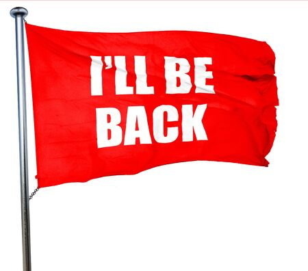 ill be back, 3D rendering, a red waving flag
