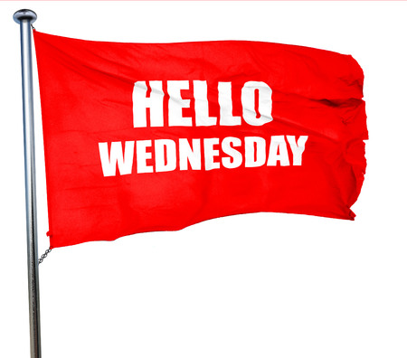 wednesday: hello wednesday, 3D rendering, a red waving flag