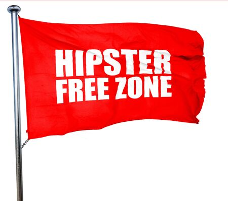 restaurateur: hipster free zone, 3D rendering, a red waving flag