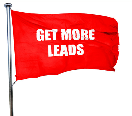 get more leads, 3D rendering, a red waving flag