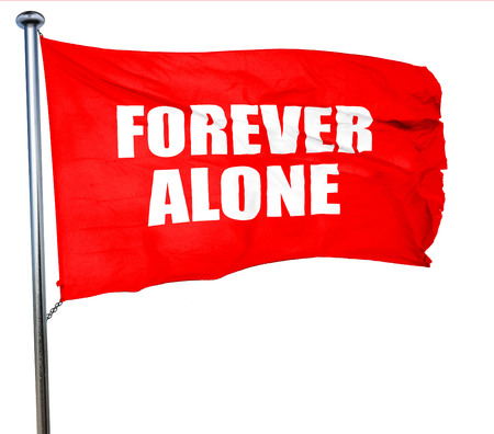 forever: forever alone, 3D rendering, a red waving flag