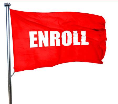 enroll: enroll, 3D rendering, a red waving flag