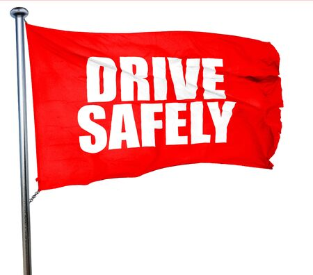 drive safely: drive safely, 3D rendering, a red waving flag