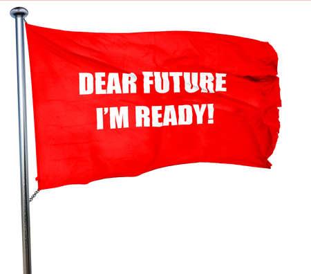 dear: dear future im ready, 3D rendering, a red waving flag