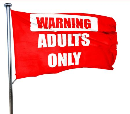 only adults: adults only sign with some vivid colors, 3D rendering, a red waving flag