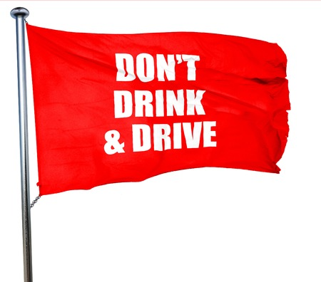 drink and drive: dont drink and drive, 3D rendering, a red waving flag
