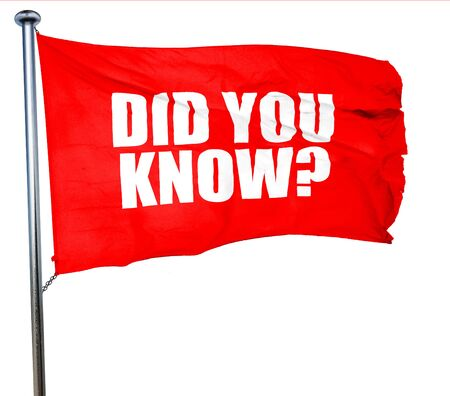 did you know: did you know, 3D rendering, a red waving flag